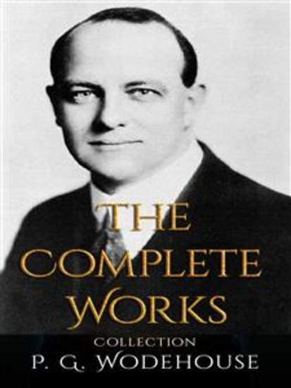 P G Wodehouse: The Complete Works - cover