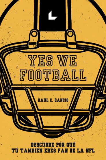 Yes We Football - Descubre por qué tú también que eres fan de la NFL - cover