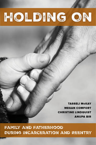 Holding On - Family and Fatherhood during Incarceration and Reentry - cover