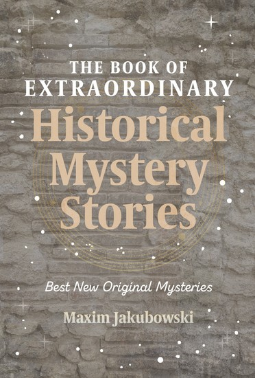 The Book of Extraordinary Historical Mystery Stories - The Best New Original Stories of the Genre - cover