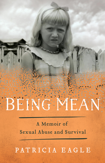 Being Mean - A Memoir of Sexual Abuse and Survival - cover