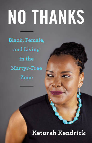 No Thanks - Black Female and Living in the Martyr-Free Zone - cover