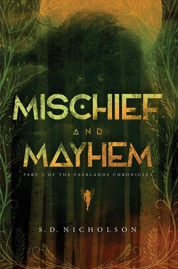 Mischief and Mayhem - Part I of the Faerlands Chronicles - cover