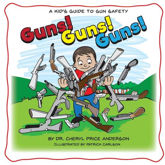 Guns! Guns! Guns! - A Kid's Guide to Gun Safety - cover