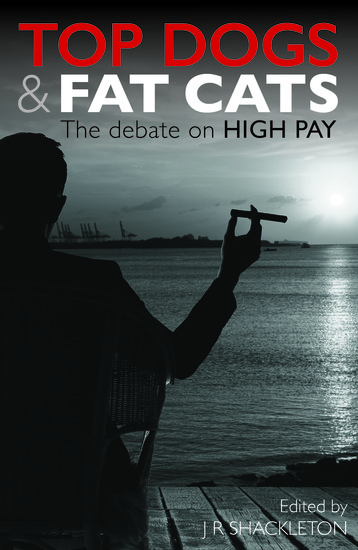 Top Dogs and Fat Cats: The Debate on High Pay - The Debate on High Pay - cover