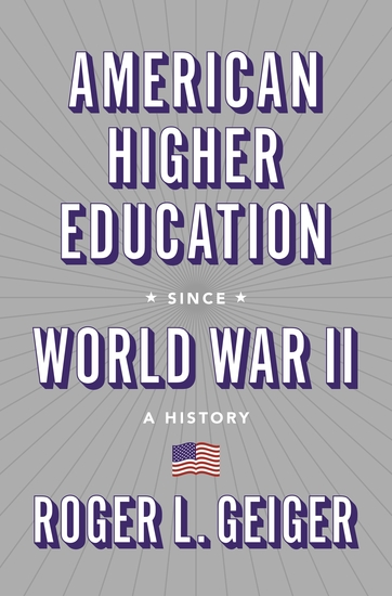 American Higher Education since World War II - A History - cover