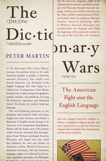 The Dictionary Wars - The American Fight over the English Language - cover
