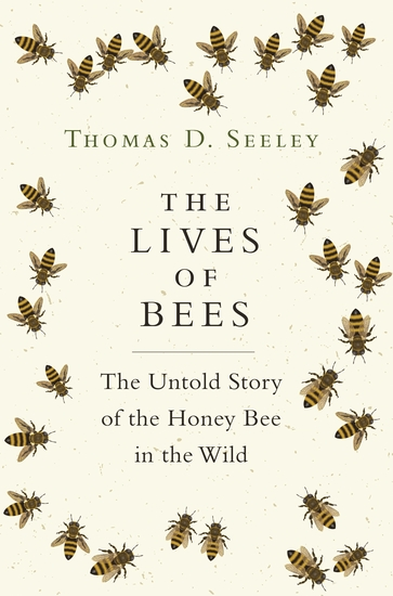 The Lives of Bees - The Untold Story of the Honey Bee in the Wild - cover