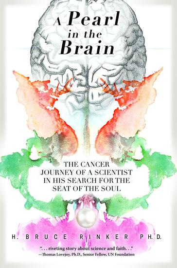 A Pearl in the Brain - The Cancer Journey of a Scientist in his Search for the Seat of the Soul - cover