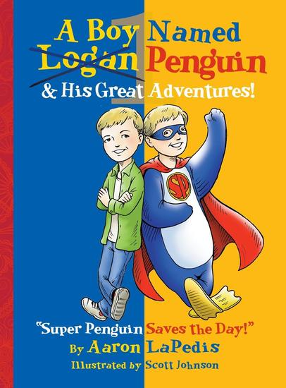 A Boy Named Penguin - His Great Adventures! - cover