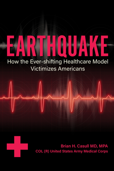 Earthquake - : How the Ever-shifting Healthcare Model Victimizes Americans - cover