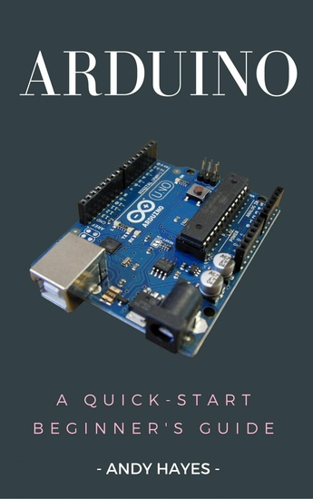 Arduino - A Quick-Start Beginner's Guide - cover