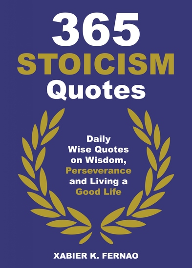 365 Stoicism Quotes - Daily Stoic Philosophies Teachings and Disciplines for a Stronger Mind - cover
