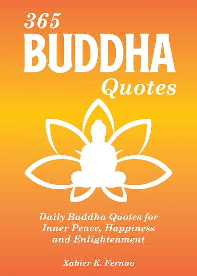 365 Buddha Quotes - Daily Buddha Quotes for Inner Peace Happiness and Enlightenment - cover
