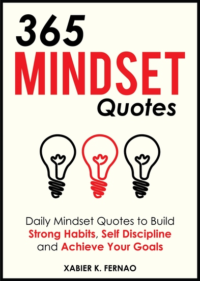 365 Mindset Quotes - Daily Mindset Quotes to Build Strong Habits Self Discipline and Achieve Your Goals - cover