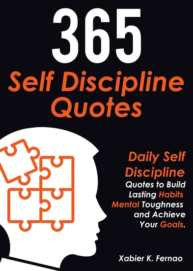 365 Self Discipline Quotes - Daily Self Discipline Quotes to Build Lasting Habits Mental Toughness and Achieve Your Goals - cover