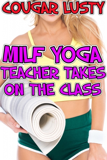 Milf yoga teacher takes on the class - cover