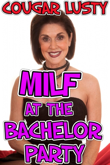Milf at the bachelor party - cover