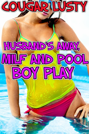Husband's away milf and pool boy play - cover