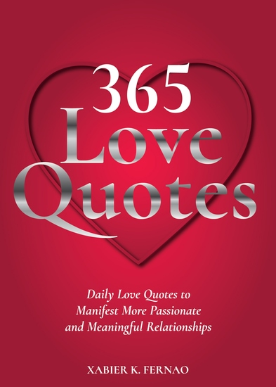 365 Love Quotes - Daily Love Quotes to Manifest More Passionate and Meaningful Relationships - cover