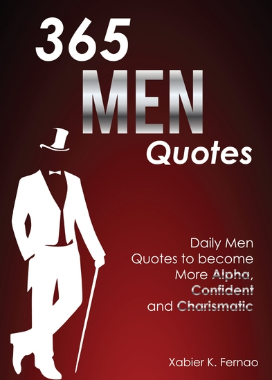 365 Men Quotes - Daily Men Quotes to Become More Alpha Confident and Charismatic - cover
