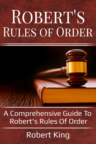 Robert's Rules of Order - A comprehensive guide to Robert's Rules of Order - cover