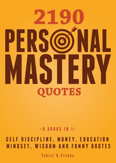 2190 Personal Mastery Quotes - Self Discipline Money Education Mindset Wisdom and Funny Quotes - cover