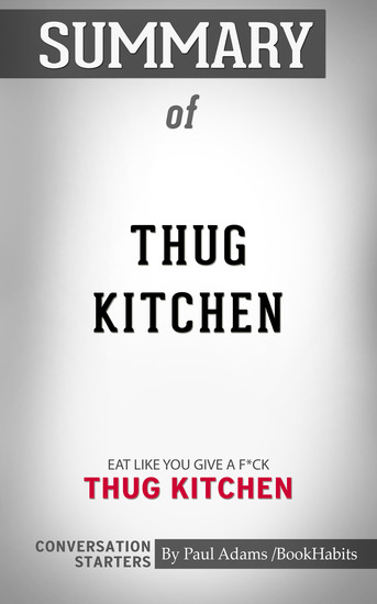 Summary of Thug Kitchen - Eat Like You Give a F*ck | Conversation Starters - cover
