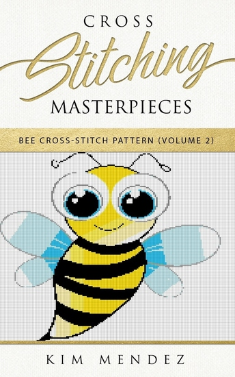 Cross Stitching Masterpieces - Bee Cross-Stitch Pattern - cover