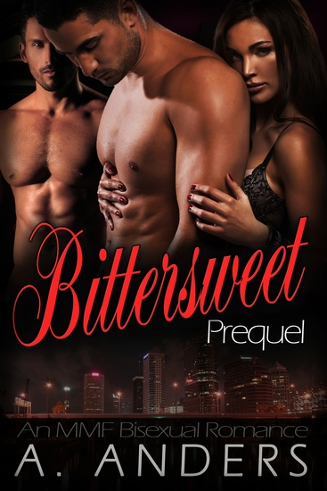 Bittersweet: Prequel - MMF Bisexual romance - cover