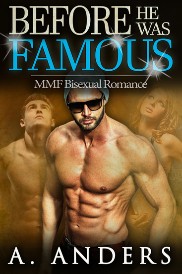 Before He Was Famous - MMF Bisexual Romance - cover