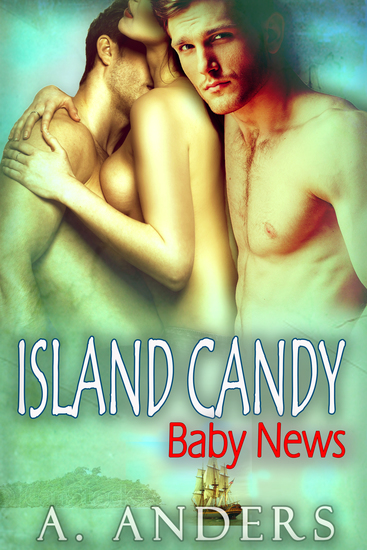 Island Candy: Baby News - MMF Bisexual Romance - cover