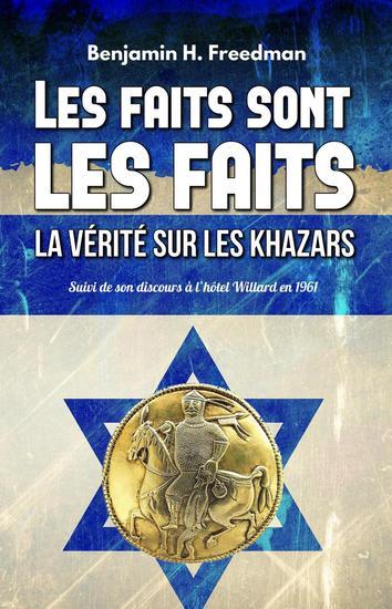 Les faits sont les faits la vérité sur les Khazars - cover