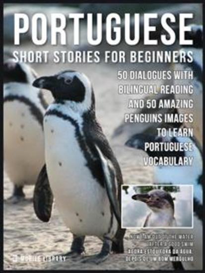 Portuguese Short Stories For Beginners - 50 Dialogues with bilingual reading and 50 amazing Penguins images to Learn Portuguese Vocabulary - cover
