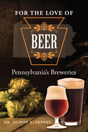 For the Love of Beer - Pennsylvania's Breweries - cover
