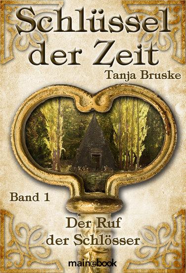 Schlüssel der Zeit - Band 1: Der Ruf der Schlösser - Lokale Histo-Fantasy-Serie - cover