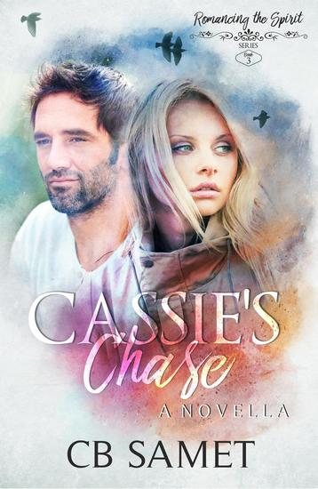 Cassie's Chase (a novella) - Romancing the Spirit Series #3 - cover