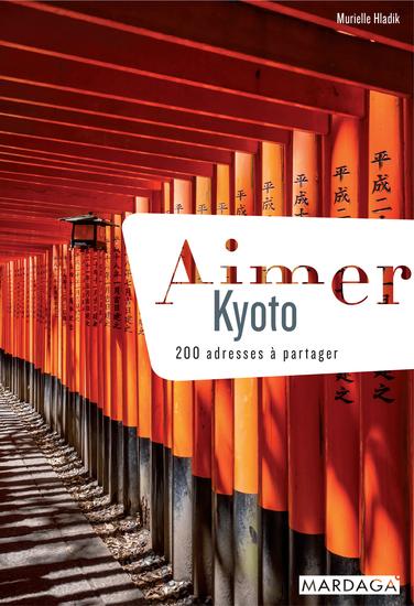 Aimer Kyoto - 200 adresses à partager - cover