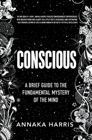 Conscious - A Brief Guide to the Fundamental Mystery of the Mind - cover