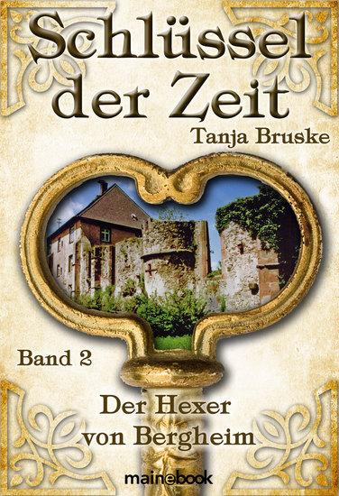 Schlüssel der Zeit - Band 2: Der Hexer von Bergheim - Lokale Histo-Fantasy-Serie - cover
