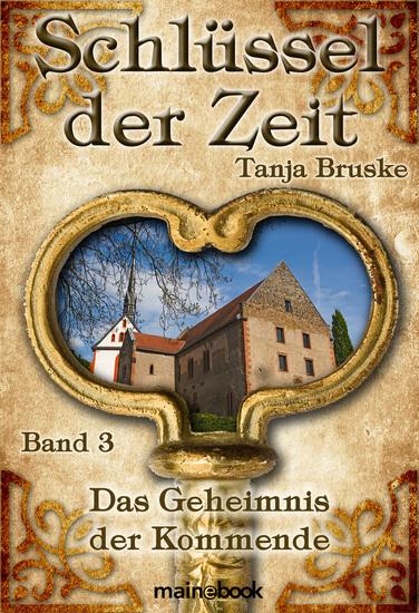 Schlüssel der Zeit - Band 3: Das Geheimnis der Kommende - Lokale Histo-Fantasy-Serie - cover