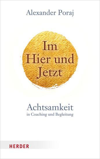 Im Hier und Jetzt - Achtsamkeit in Coaching und Begleitung - cover