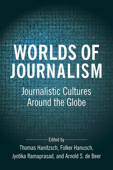 Worlds of Journalism - Journalistic Cultures Around the Globe - cover