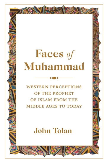 Faces of Muhammad - Western Perceptions of the Prophet of Islam from the Middle Ages to Today - cover