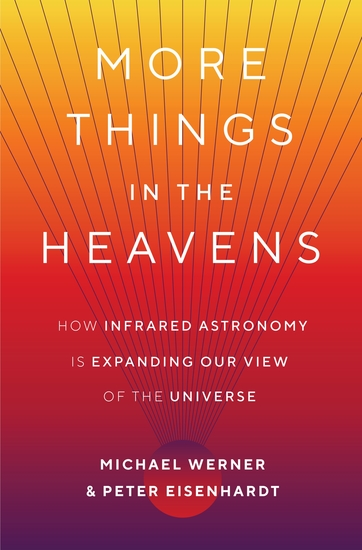 More Things in the Heavens - How Infrared Astronomy Is Expanding Our View of the Universe - cover