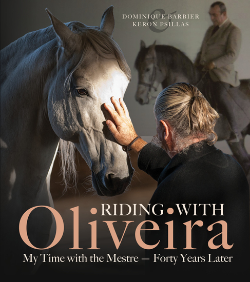 Riding with Oliveira - My Time with the Mestre - Forty Years Later - cover
