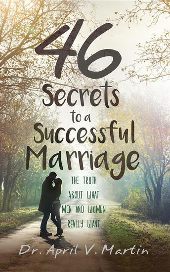 46 Secrets to a Successful Marriage - The Truth About What Men and Women Really Want - cover