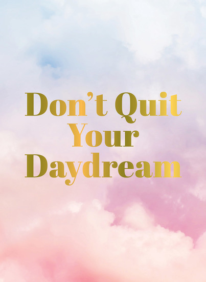Don't Quit Your Daydream - Inspiration for Daydream Believers - cover