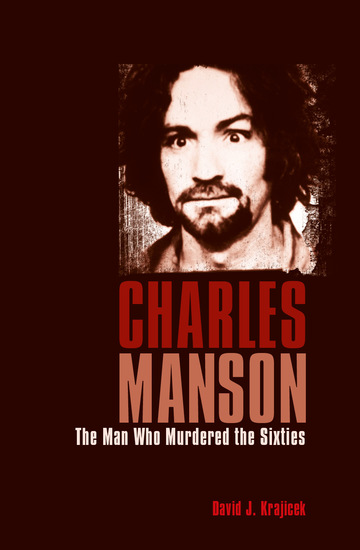 Charles Manson - The Man Who Murdered the Sixties - cover