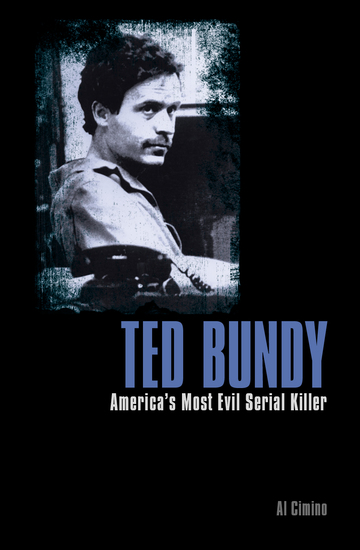 Ted Bundy - America's Most Evil Serial Killer - cover